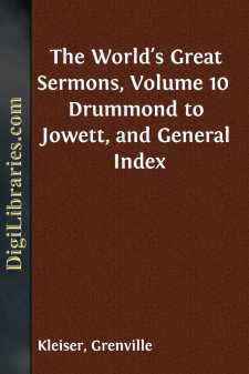 The World's Great Sermons, Volume 10  Drummond to Jowett, and General Index