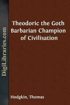 Theodoric the Goth Barbarian Champion of Civilisation