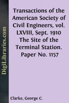Transactions of the American Society of Civil Engineers, vol. LXVIII, Sept. 1910 The Site of the Terminal Station. Paper No. 1157