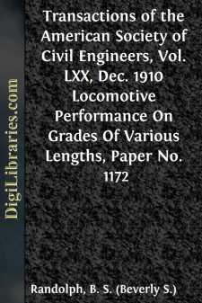 Transactions of the American Society of Civil Engineers, Vol. LXX, Dec. 1910 Locomotive Performance On Grades Of Various Lengths, Paper No. 1172