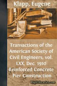 Transactions of the American Society of Civil Engineers, vol. LXX, Dec. 1910 Reinforced Concrete Pier Construction