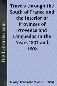 Travels through the South of France and the Interior of Provinces of Provence and Languedoc in the Years 1807 and 1808