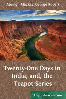 Twenty-One Days in India; and, the Teapot Series