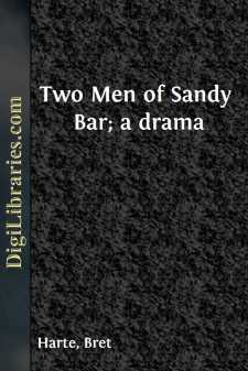 Two Men of Sandy Bar; a drama