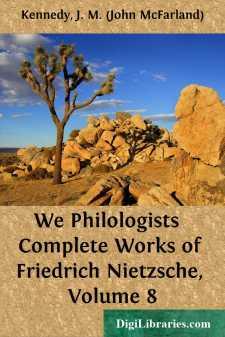 We Philologists  Complete Works of Friedrich Nietzsche, Volume 8