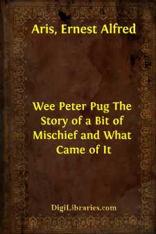 Wee Peter Pug The Story of a Bit of Mischief and What Came of It
