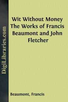 Wit Without Money The Works of Francis Beaumont and John Fletcher