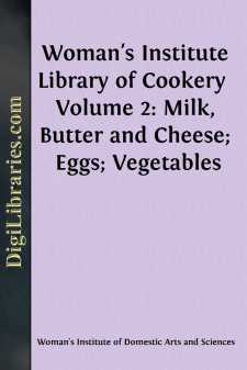 Woman's Institute Library of Cookery  Volume 2: Milk, Butter and Cheese; Eggs; Vegetables