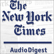 The New York Times Audio Digest, 1-Month Subscription audiobook download