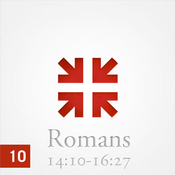 Romans: The Greatest Letter Ever Written, Part 10 audiobook download