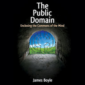 The Public Domain: Enclosing the Commons of the Mind (Unabridged) audiobook download