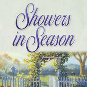 Showers in Season: Seasons Series, Book 2 (Unabridged) audiobook download