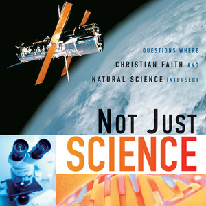 Not-just-science-questions-where-christian-faith-and-natural-science-intersect-unabridged-audiobook