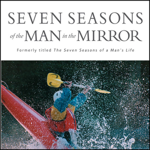Seven-seasons-of-the-man-in-the-mirror-guidance-for-each-major-phase-of-your-life-unabridged-audiobook