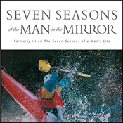 Seven Seasons of the Man in the Mirror: Guidance for Each Major Phase of Your Life (Unabridged) audiobook download