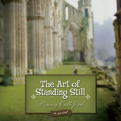 The Art of Standing Still: A Novel (Unabridged) audiobook download