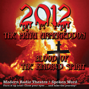 2012: the Maya Armageddon: Blood of the Kindred Spirit: Book 1 (Unabridged) audiobook download