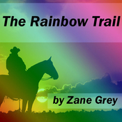The Rainbow Trail (Unabridged) audiobook download