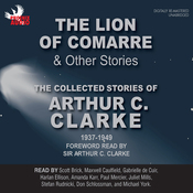 The Lion of Comarre & Other Stories: The Collected Stories of Arthur C. Clarke 1937-1949 (Unabridged) audiobook download