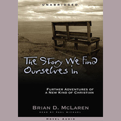 The Story We Find Ourselves In: Further Adventures of a New Kind of Christian (Unabridged) audiobook download