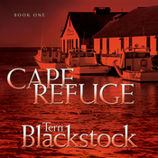 Cape Refuge: Cape Refuge Series #1 (Unabridged) audiobook download