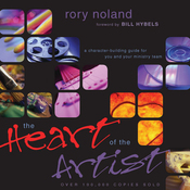 The Heart of the Artist: A Character-Building Guide for You and Your Ministry Team (Unabridged) audiobook download