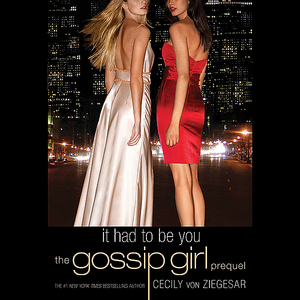Gossip-girl-it-had-to-be-you-the-gossip-girl-prequel-unabridged-audiobook