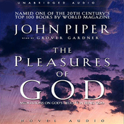 Pleasures of God: Meditations on God's Delight in Being God (Unabridged) audiobook download
