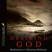 Desiring God: Meditations of A Christian Hedonist (Unabridged) audiobook download