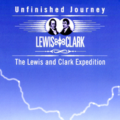 Unfinished Journey: The Lewis and Clark Expedition audiobook download