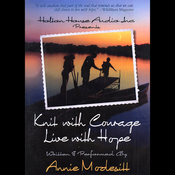 Knit with Courage, Live with Hope (Unabridged) audiobook download