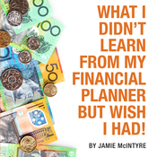 What I Didn't Learn from My Financial Planner but Wish I Had (Unabridged) audiobook download