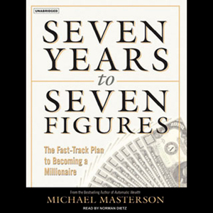 Seven-years-to-seven-figures-the-fast-track-plan-to-becoming-a-millionaire-unabridged-audiobook