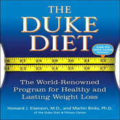 The Duke Diet: The World-Renowned Program for Healthy and Lasting Weight Loss (Unabridged) audiobook download
