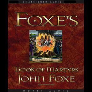 Foxes-book-of-martyrs-unabridged-audiobook