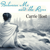 Between Me and the River: Living Beyond Cancer: A Memoir (Unabridged) audiobook download