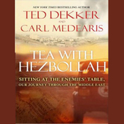 Tea with Hezbollah: Sitting at the Enemies' Table - Our Journey Through the Middle East (Unabridged) audiobook download