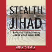 Stealth Jihad: How Radical Islam Is Subverting America without Guns or Bombs (Unabridged) audiobook download