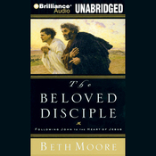 The Beloved Disciple: Following John to the Heart of Jesus (Unabridged) audiobook download