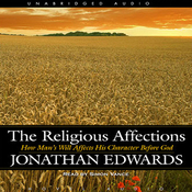 Religious Affections: How Man's Will Affects His Character Before God (Unabridged) audiobook download