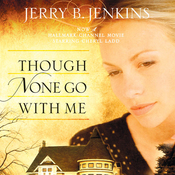 Though None Go with Me: A Novel (Unabridged) audiobook download