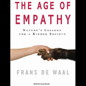 The Age of Empathy: Nature's Lessons for a Kinder Society (Unabridged) audiobook download