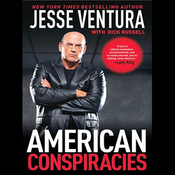 American Conspiracies: Lies, Lies, and More Dirty Lies That the Government Tells (Unabridged) audiobook download