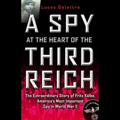 A Spy at the Heart of the Third Reich (Unabridged) audiobook download