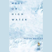 Hell or High Water: Surviving Tibet's Tsangpo River (Unabridged) audiobook download