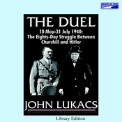 The Duel: The 80-Day Struggle Between Churchill and Hitler (Unabridged) audiobook download