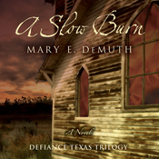 A Slow Burn: Defiance Texas Trilogy, Book 2 (Unabridged) audiobook download