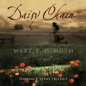 Daisy Chain: Defiance Texas Trilogy, Book 1 (Unabridged) audiobook download