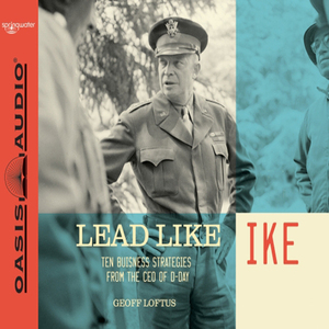 Lead-like-ike-ten-business-strategies-from-the-ceo-of-d-day-unabridged-audiobook