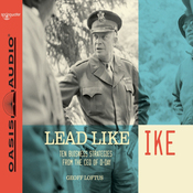Lead Like Ike: Ten Business Strategies from the CEO of D-Day (Unabridged) audiobook download